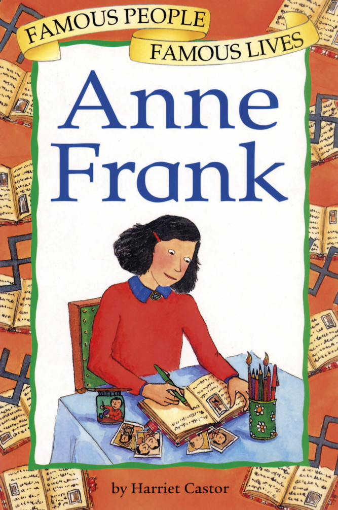 Anne Frank By: Harriet Castor