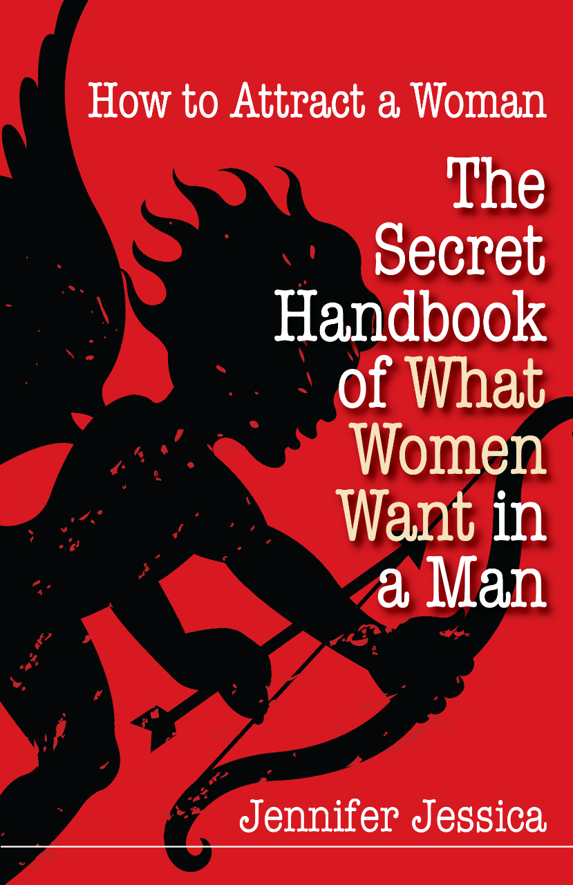 How To Attract a Woman: The Secret Handbook of What Women Want in a Man
