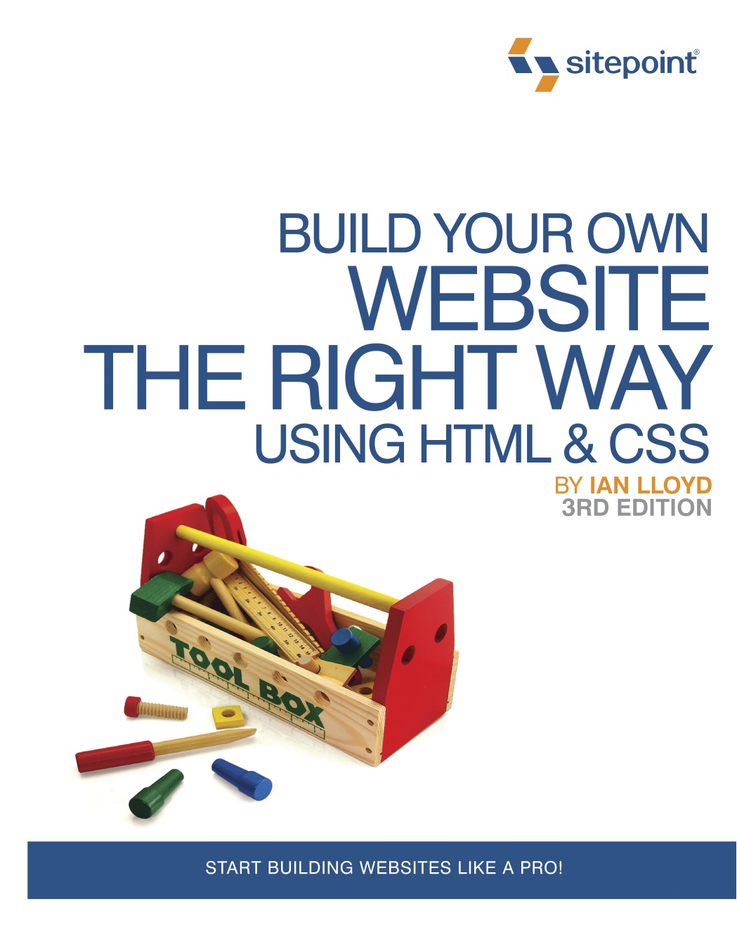 Build Your Own Web Site The Right Way Using HTML & CSS, 3rd Edition