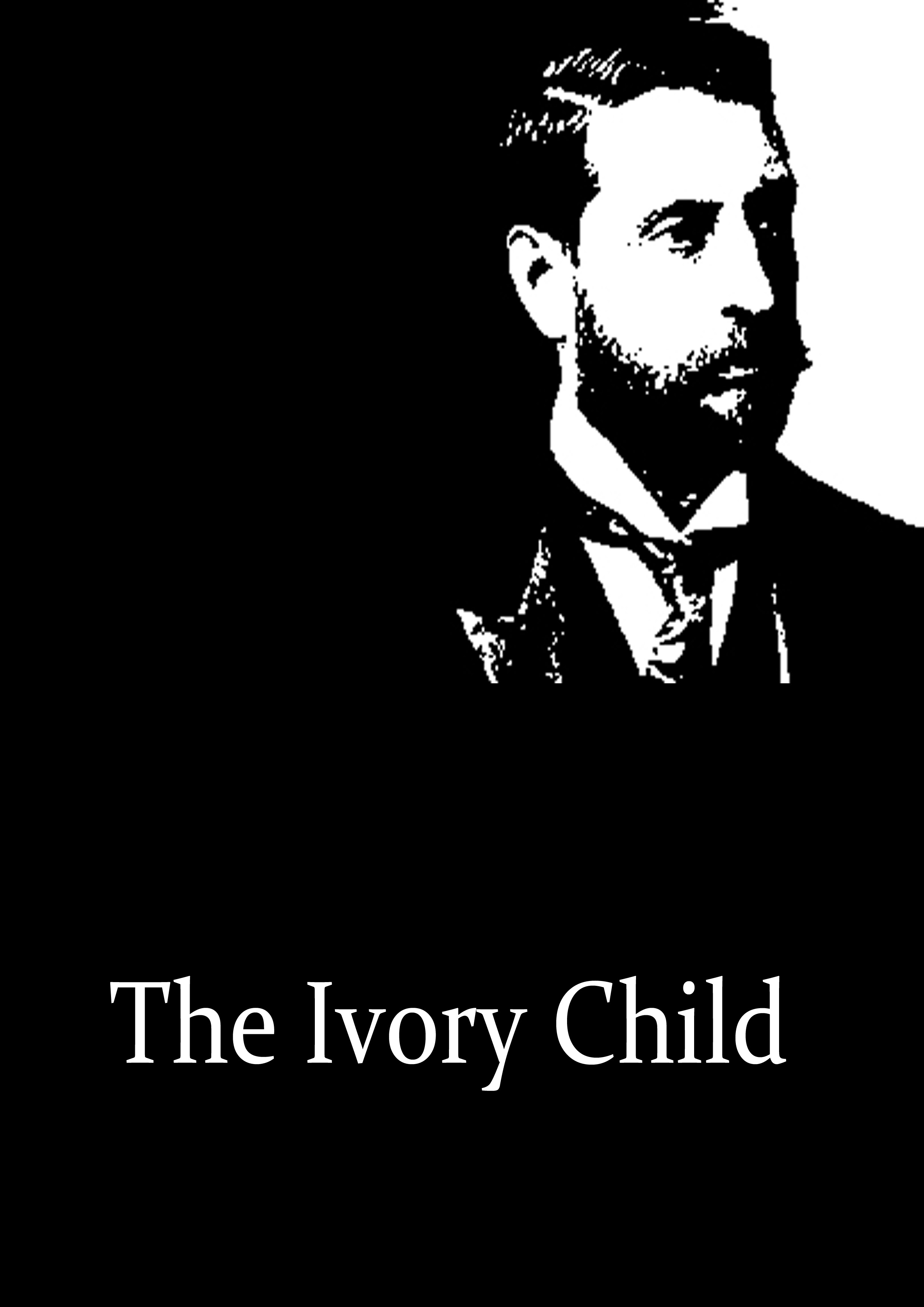 The Ivory Child By: H. Rider Haggard