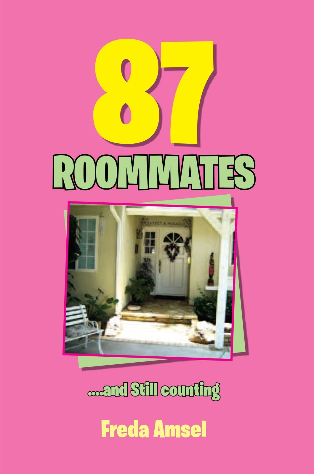 87 ROOMMATES....and  Still  counting