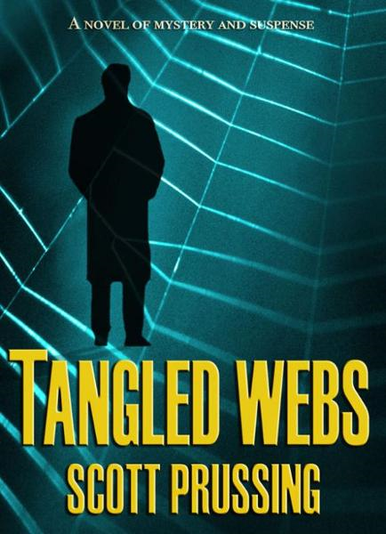 Tangled Webs By: Scott Prussing