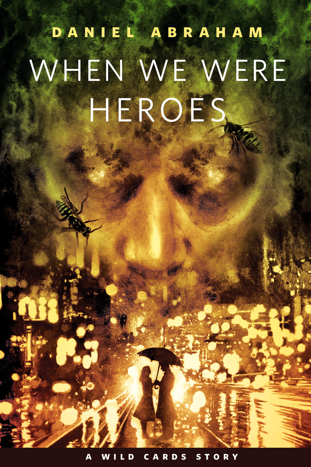 When We Were Heroes By: Daniel Abraham