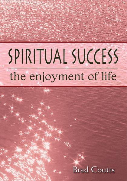 SPIRITUAL SUCCESS: the enjoyment of life