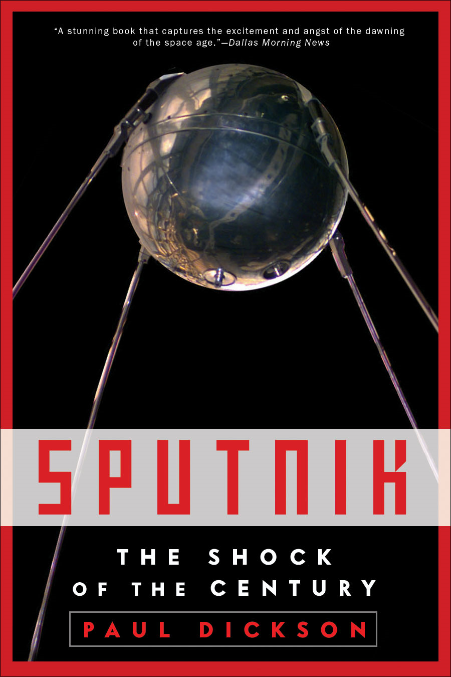 Sputnik: The Shock of the Century The Shock of the Century