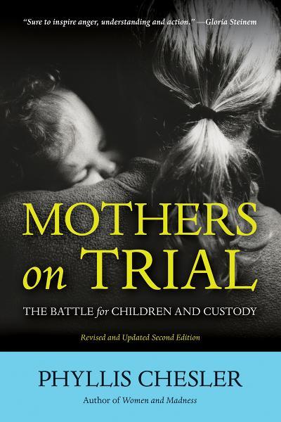 Mothers on Trial By: Phyllis Chesler