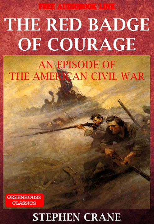 The Red Badge Of Courage:An Episode Of The American Civil War (Free Audio Book  Link) By: Stephen Crane