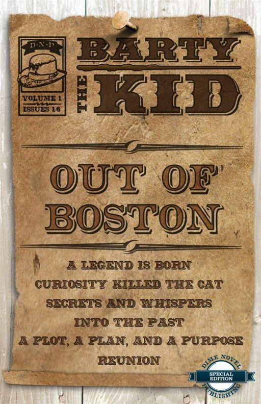 Out Of Boston: Barty The Kid, Vol. 1, Issues 1-6