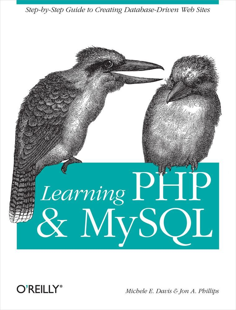 Learning PHP and MySQL By: Jon A. Phillips,Michele E. Davis