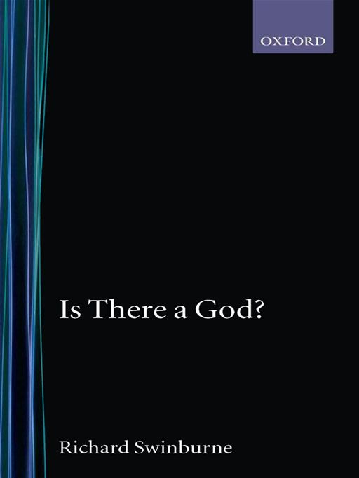 Is There A God? By: Richard Swinburne