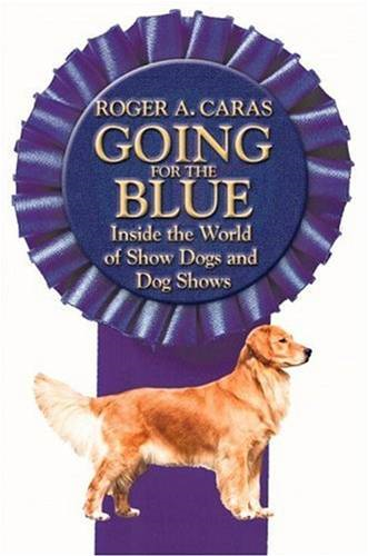 Going for the Blue By: Roger A. Caras