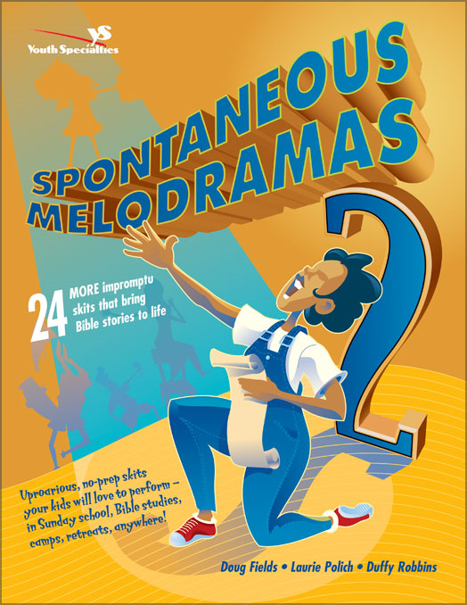 Spontaneous Melodramas 2 By: Doug   Fields,Duffy   Robbins,Laurie   Polich