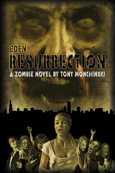 Resurrection (Eden Book 3) By: Tony Monchinski