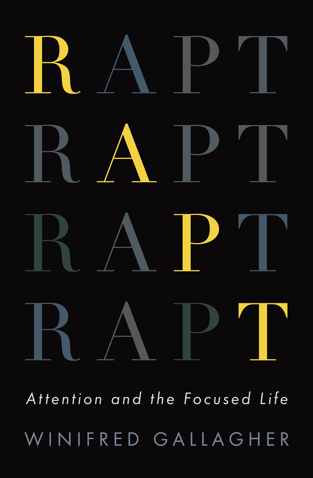 Rapt: Attention and the Focused Life By: Winifred Gallagher