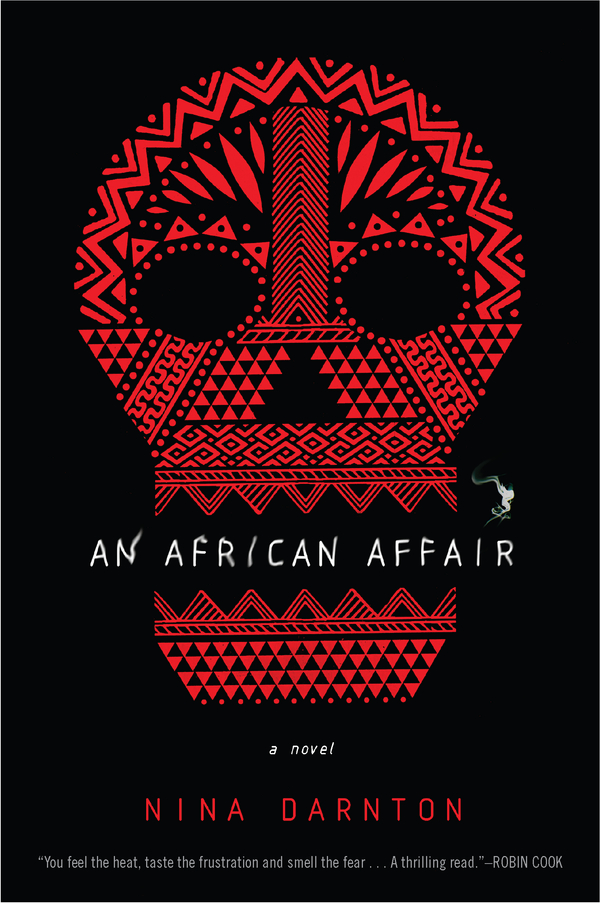 An African Affair By: Nina Darnton