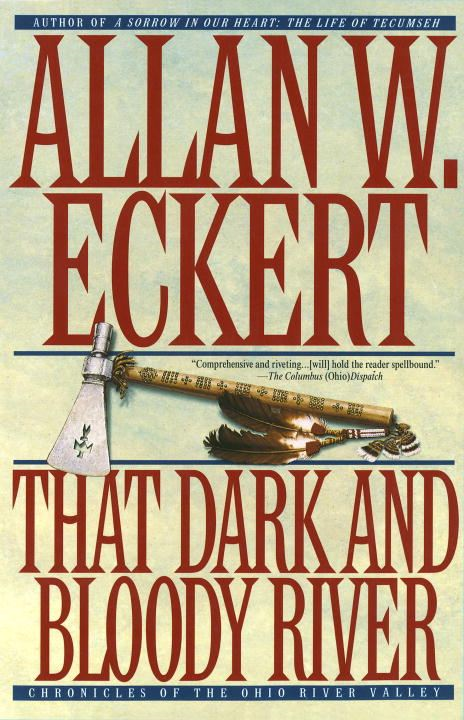 That Dark and Bloody River By: Allan Eckert