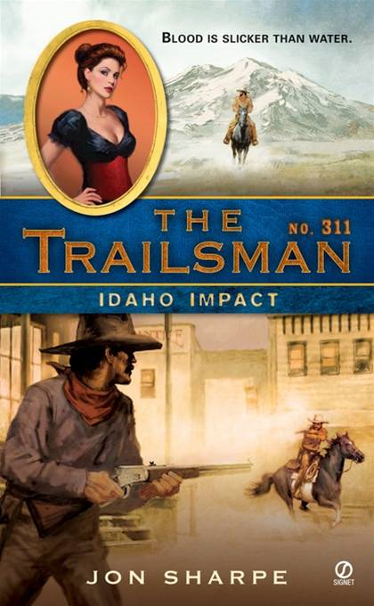 The Trailsman #311: Idaho Impact By: Jon Sharpe