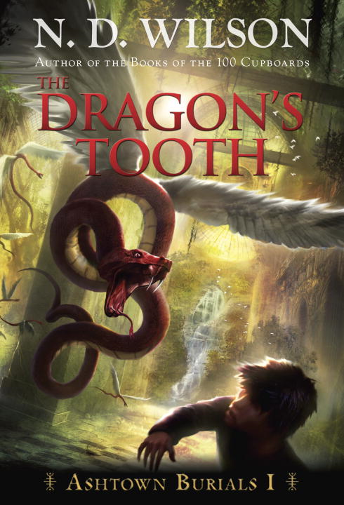 The Dragon's Tooth (Ashtown Burials #1) By: N. D. Wilson