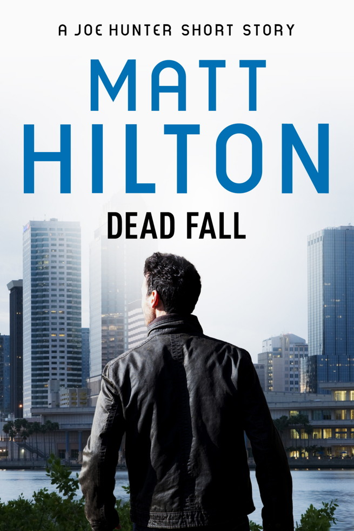 Dead Fall - A Joe Hunter Short Story
