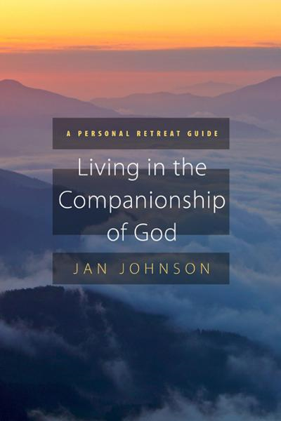 Living in the Companionship of God By: Jan Johnson