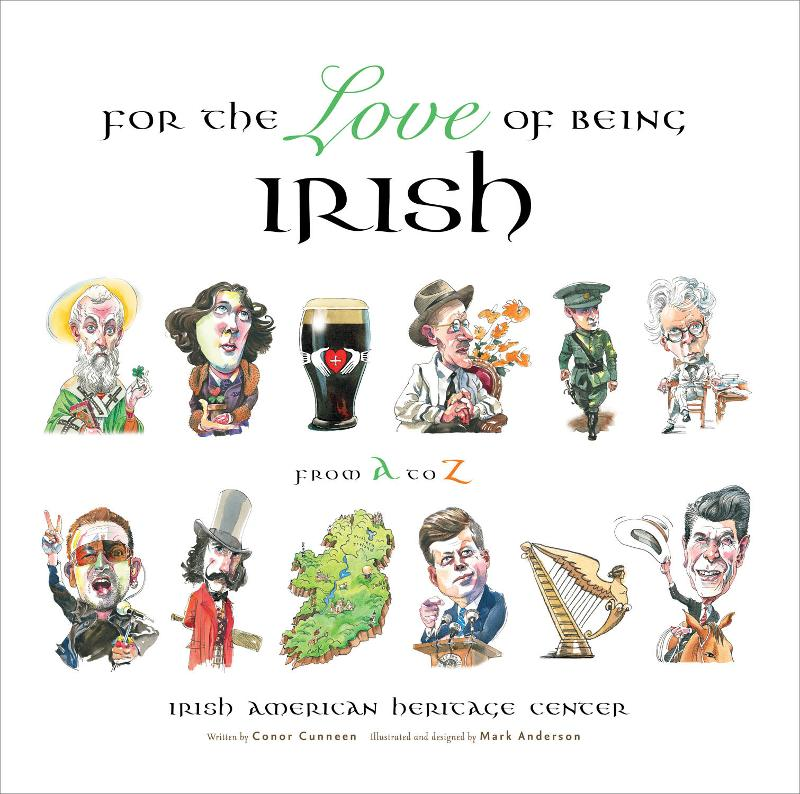 For the Love of Being Irish: From A to Z