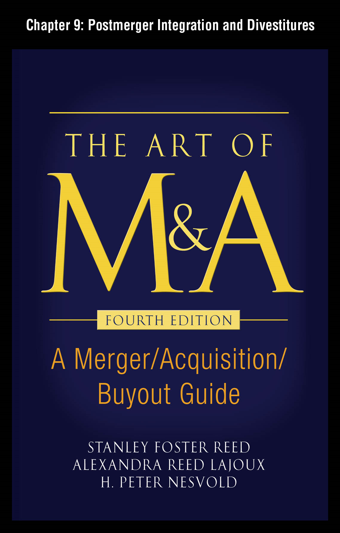 The Art of M&A, Fourth Edition, Chapter 9 - Postmerger Integration and Divestitures