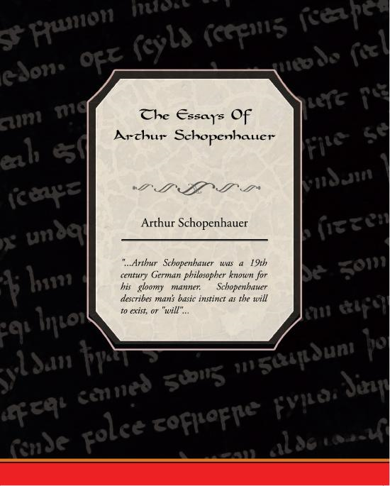The Essays Of Arthur Schopenhauer By: Schopenhauer, Arthur