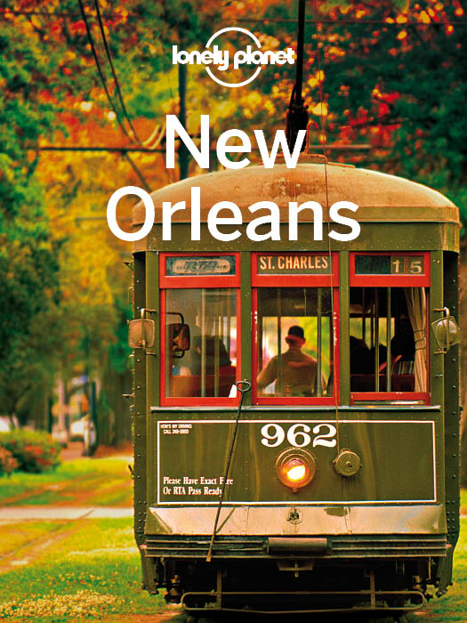 Lonely Planet New Orleans By: Adam Karlin,Amy C Balfour,Lonely Planet