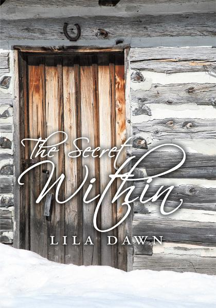 The Secret Within By: Lila Dawn