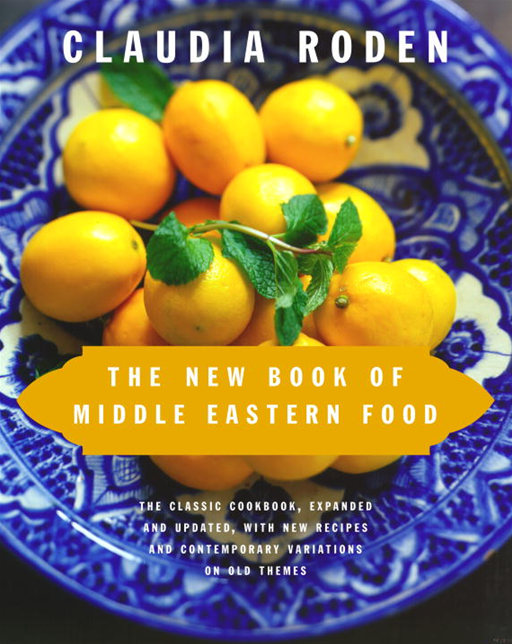 The New Book of Middle Eastern Food By: Claudia Roden