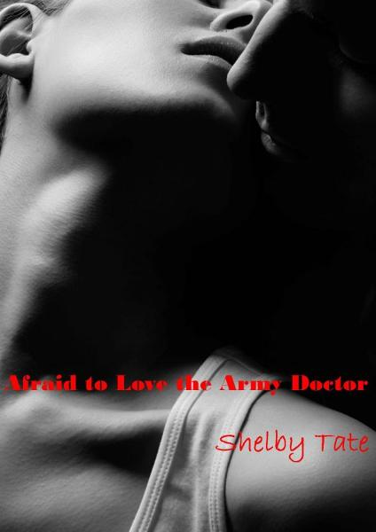 Afraid to Love the Army Doctor (Medical Romance)