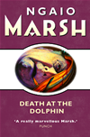 Death At The Dolphin (the Ngaio Marsh Collection):