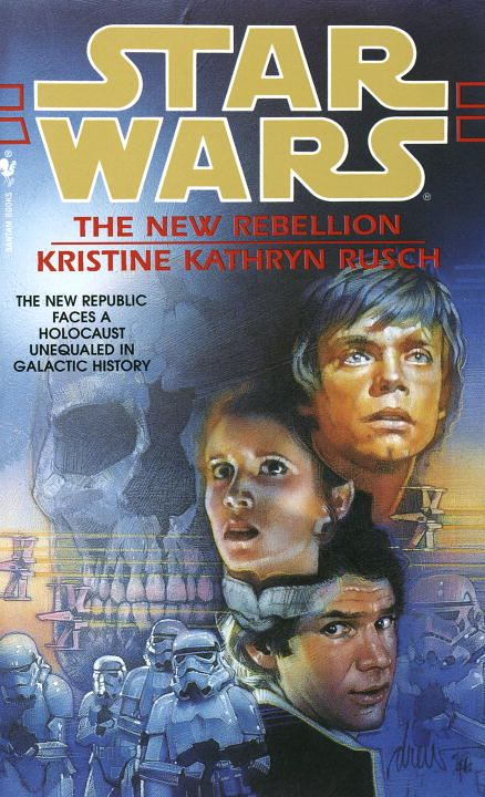 The New Rebellion: Star Wars By: Kristine Kathryn Rusch