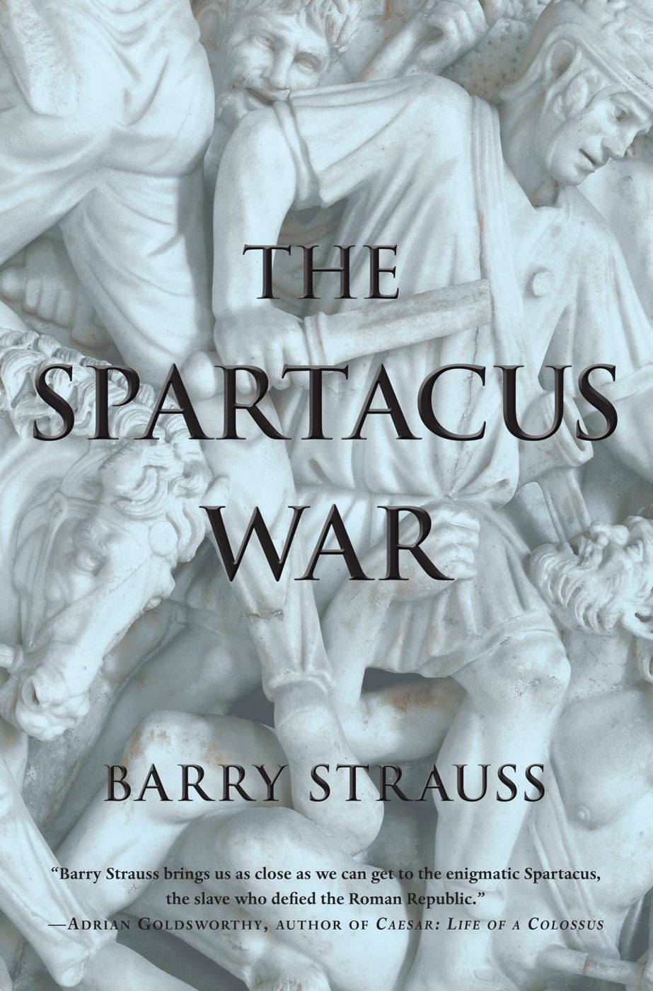 The Spartacus War By: Barry Strauss