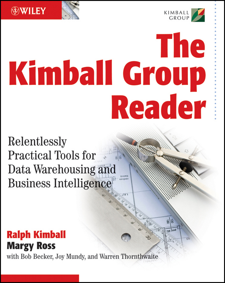 The Kimball Group Reader By: Bob Becker,Joy Mundy,Margy Ross,Ralph Kimball,Warren Thornthwaite