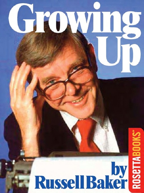 Growing Up By: Russell Baker