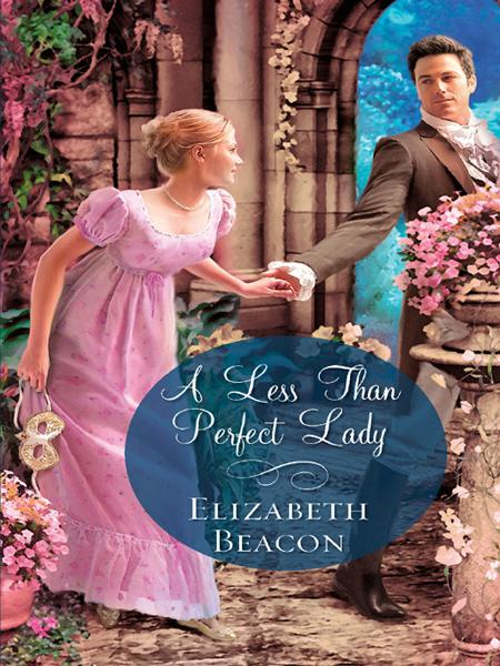 A Less Than Perfect Lady By: Elizabeth Beacon