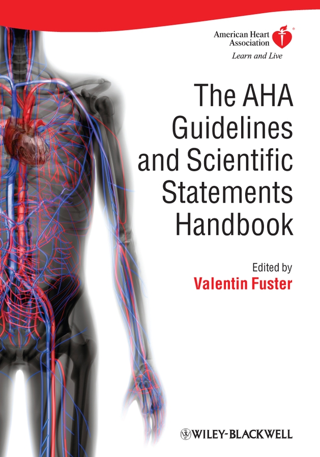 The AHA Guidelines and Scientific Statements Handbook By:
