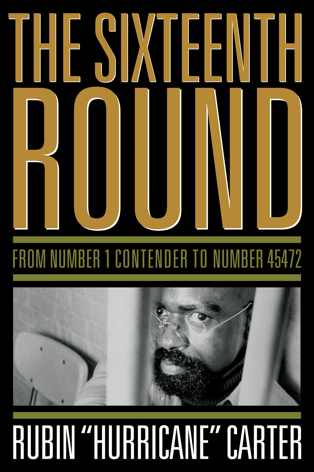 "The Sixteenth Round By: Rubin ""Hurricane"" Carter"