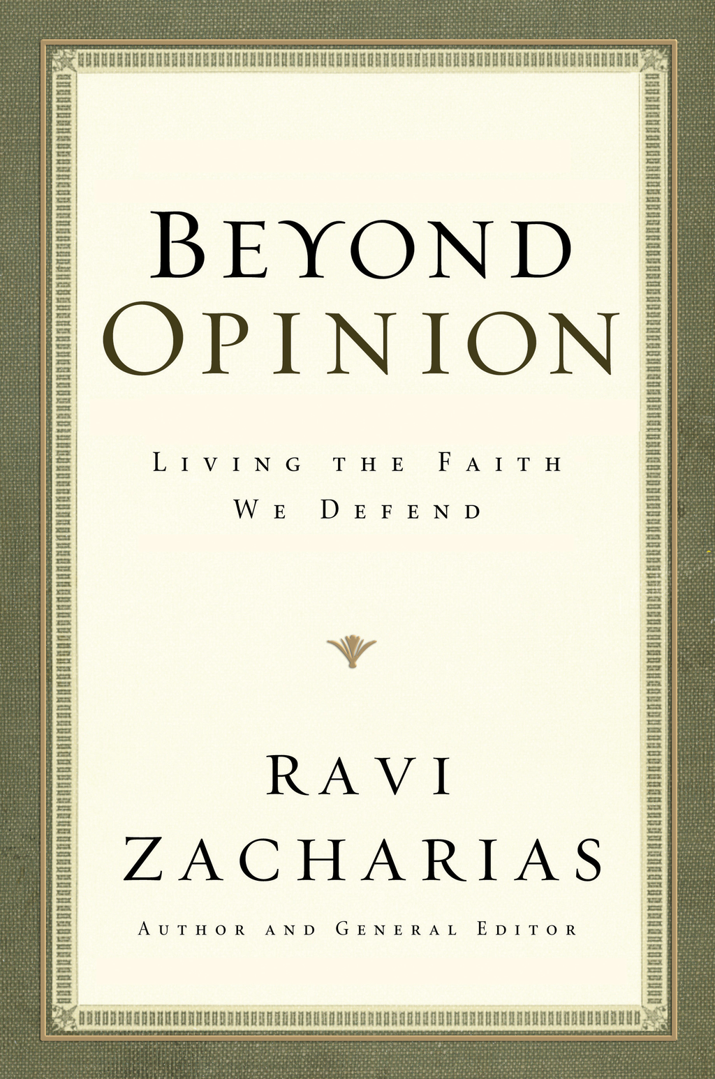 Beyond Opinion By: Ravi Zacharias