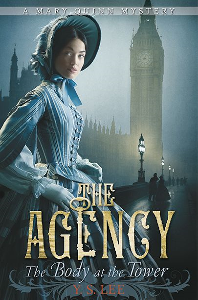 The Agency: The Body at the Tower By: Y. S. Lee