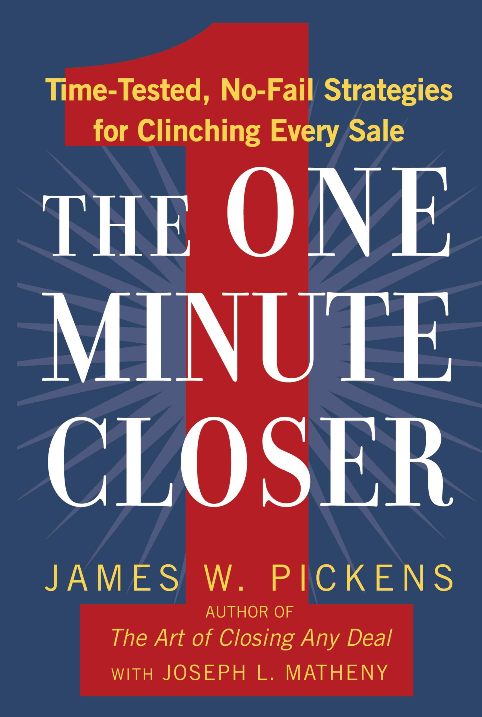 The One Minute Closer By: James W. Pickens