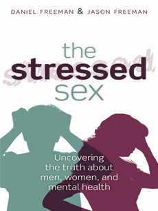 The Stressed Sex: Uncovering the Truth About Men, Women, and Mental Health