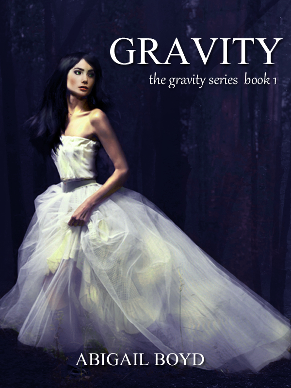 Gravity By: Abigail Boyd