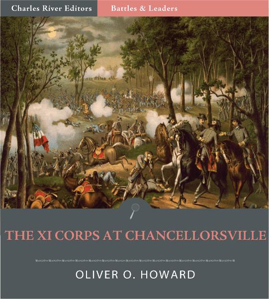 Battles & Leaders: The XI Corps at Chancellorsville (Illustrated Edition)