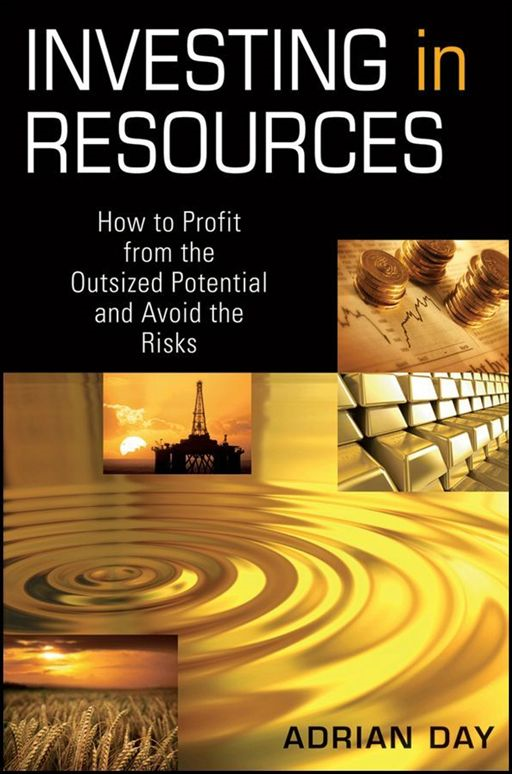 Investing in Resources By: Adrian Day