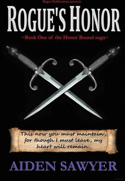 Rogue's Honor (Book One of the Honor Bound saga) By: Aiden Sawyer