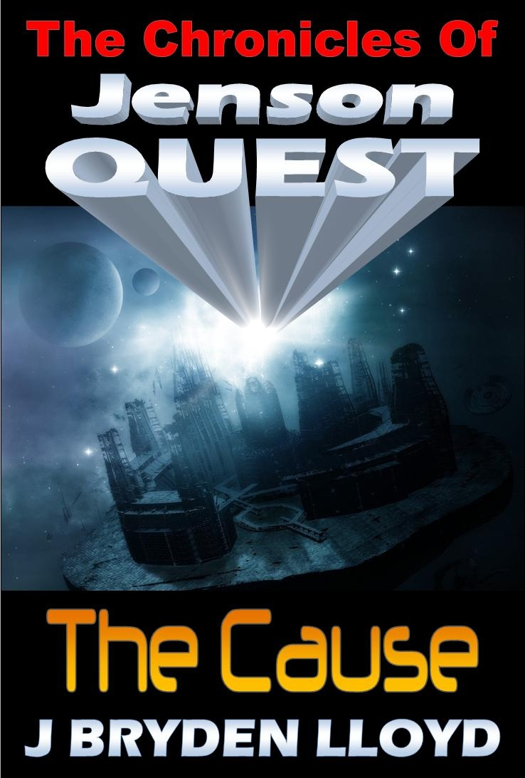 The Chronicles Of Jenson Quest - The Cause