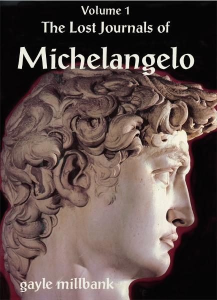 The Lost Journals of Michelangelo: Volume I