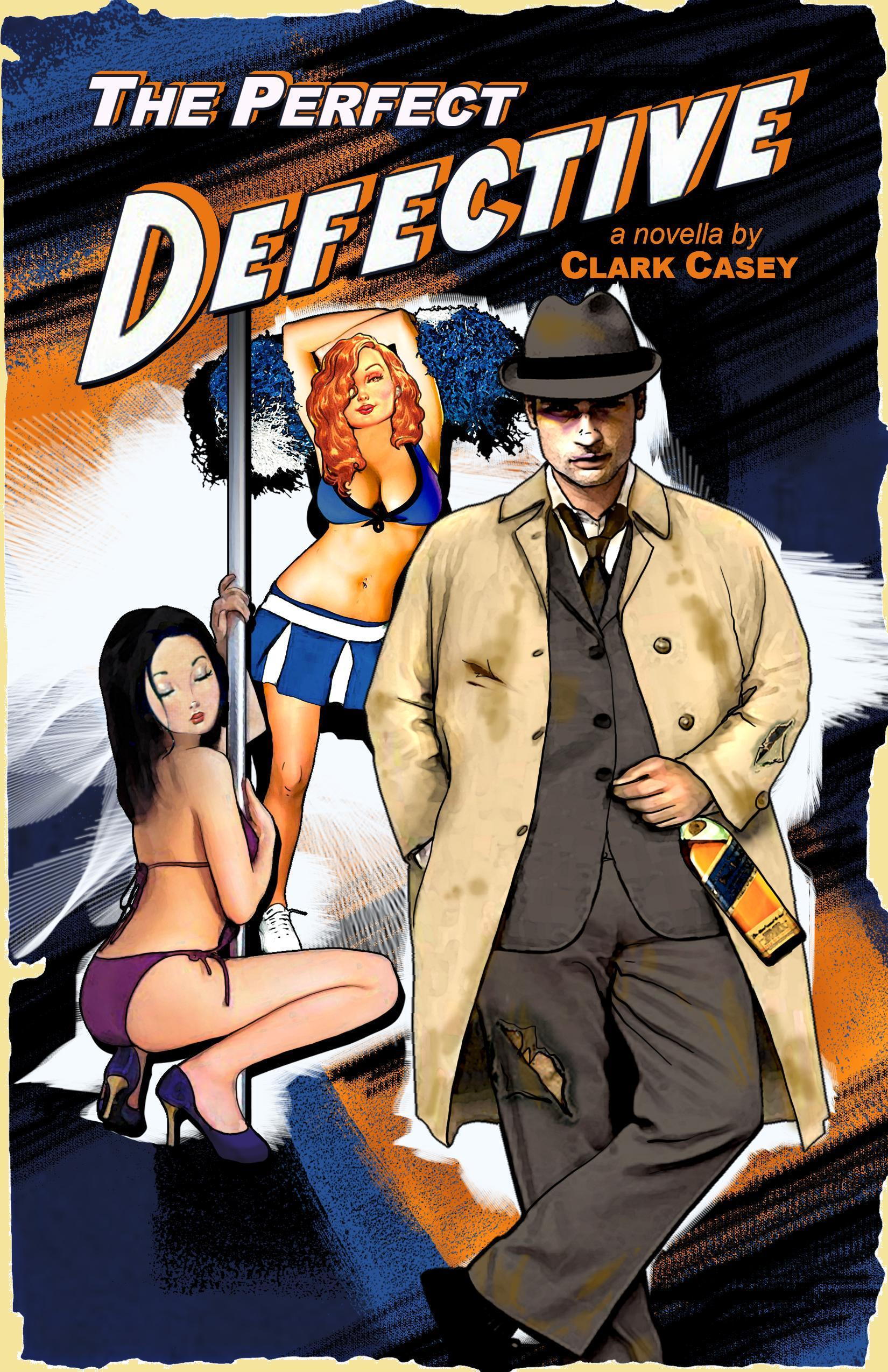 The Perfect Defective By: Clark Casey